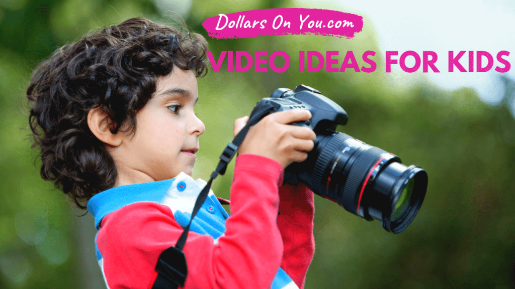 best video ideas for kids