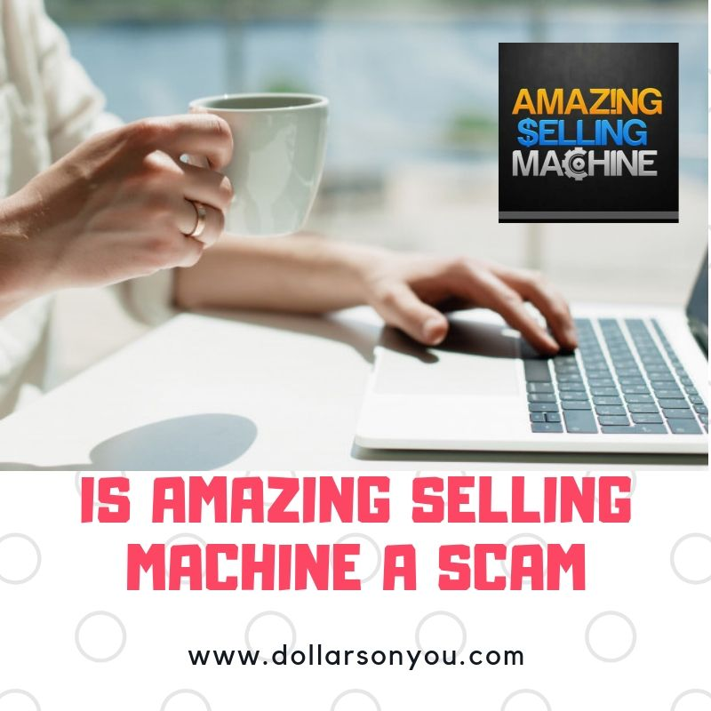 is amazing selling machine a scam